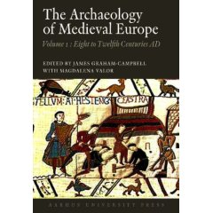 Cover of Graham-Campbell and Valor (edd.), The Archaeology of Medieval Europe