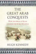Cover of Hugh Kennedy's The Great Arab Conquests