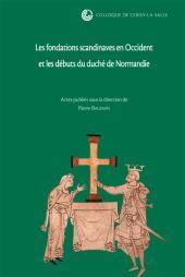 Pierre Bauduin (ed.), Les fondations scandinaves en Occident et les débuts du duché de Normandie