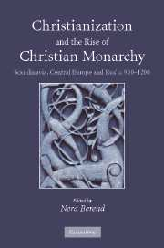 Cover of Nora Berend (ed.), <u>Christianization and the Rise of Christian Monarchy. Scandinavia, Central Europe and Rus' <i>c. </i>900–1200</u>