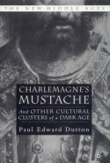 Cover of Paul Dutton's Charlemagne's Mustache