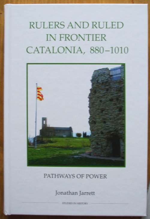 My own copy of my book, Rulers and Ruled in Frontier Catalonia, 880-1010: pathways of power