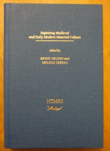 Cover of Brent H. Nelson & Melissa Terras (edd.), Digitizing Medieval and Early Modern Material Culture