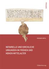Cover of Reinhard Härtel's Notarielle und kirchliche Urkunden in hohen und frühen Mittelalter