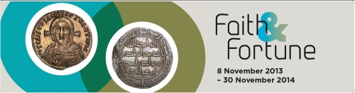 Masthead of exhibition Faith and Fortune: visualising the divine on Byzantine and Islamic Coinage, at the Barber Institute of Fine Arts, 8 November 2013 to 3 February 2015