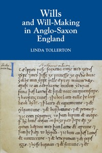 Cover of Linda Tollerton's Wills and Will-Making in Anglo-Saxon England