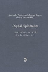 Cover of Antonella Ambrosio, Sébastien Barret & Georg Vogeler (edd.), Digital Diplomatics 2011: the computer as a tool for the diplomatist?