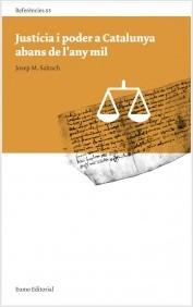 Cover of Josep María Salrach's Justícia i poder en Catalunya abans de l'any mil (Vic 2013)