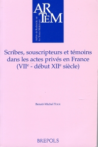 Cover of Benoît-Michel Tock's <Scribes, souscripteurs et témoins dans les actes privés en France (VIIe – début XIIe siècle)
