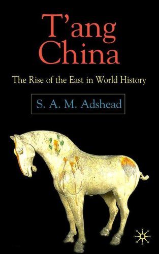 Cover of Samuel Adshead's T'ang China: the rise of the East in World History (London 2004)