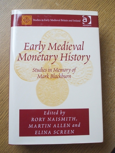 Cover of Rory Naismith, Martin Allen & Elina Screen (edd.), Early Medieval Monetary History: studies in memory of Mark Blackburn