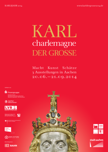 Poster for the triple exhibition at Aachen, Karlder Grosse: Macht, Kunst, Schätze