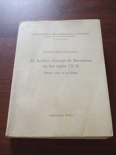 A copy of Federico Udina Martorell's El Archivo Condal de Barcelona en los siglos IX-X: estudio crítico de sus fondos, Textos 18 (Barcelona 1951)