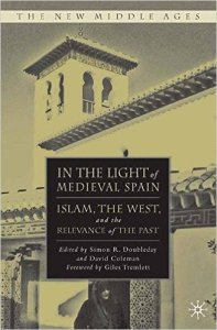 Cover of Simon Doubleday & David Coleman (edd.), In the Light of Medieval Spain: Islam, the West and the Relevance of the Past (London 2014)