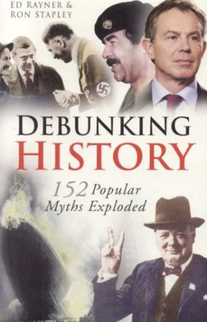 Cover of Ed Rayner and Ron Stapley, Debunking History
