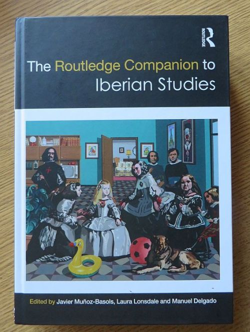 Cover of Javier Muñoz-Basols, Laura Lonsdale & Manuel Delgado (edd.), The Routledge Companion to Iberian Studies (London 2017)