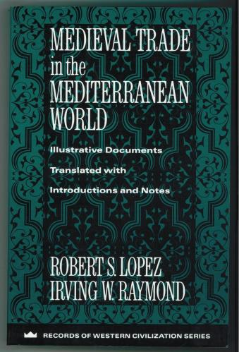 Cover of Robert S. Lopez and Irving W. Raymond (edd./transl.), Medieval Trade in the Mediterranean World