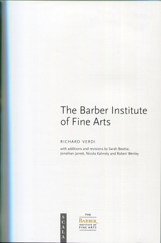Title page of Richard Verdi, Sarah Beattie, Jonathan Jarrett, Nicola Kalinsky and Robert Wenley, The Barber Institute of Fine Arts (London 2017).