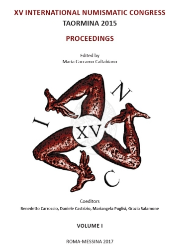 Cover of Maria Caccamo Caltabiano (ed.), Proceedings of the XVth International Numismatic Congress, Taormina, 2015 (Roma 2017), vol I.