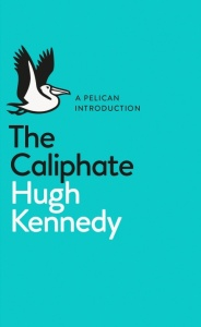 Cover of Hugh Kennedy, The Caliphate (Harmondsworth: Penguin, 2016)