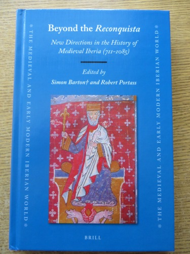 Cover of Simon Barton† & Robert Portass (edd.), Beyond the Reconquista: New Directions in the History of Medieval Iberia (711–1085) (Leiden 2020)